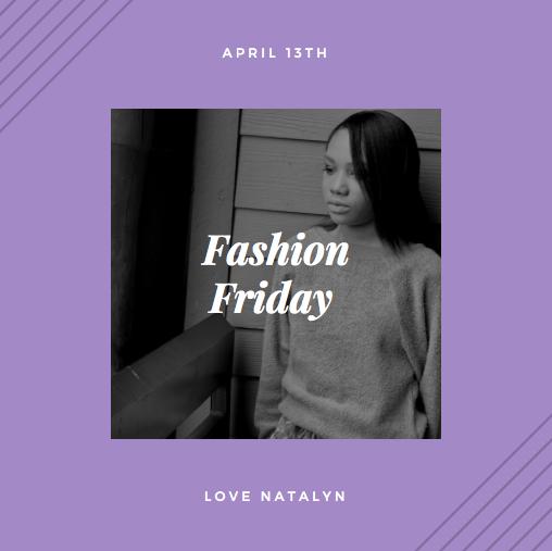 Fashion Friday ~ April 13th