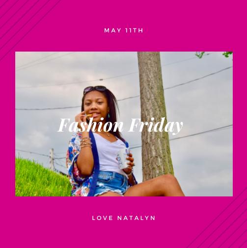 Fashion Friday ~ May 10th