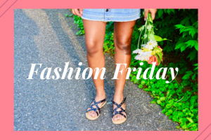 Fashion Friday ~ May 25th