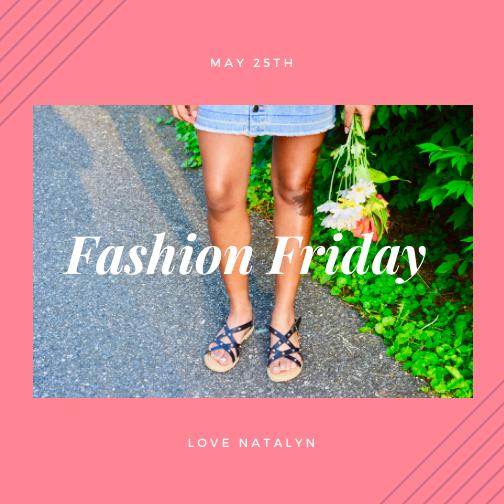Fashion Friday ~ May 25th