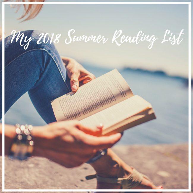 My 2018 Summer Reading List