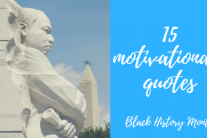 Motivational Quotes (In Honor of Black History Month)