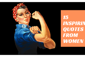 15 Inspiring Quotes from Women ~ Women's History Month
