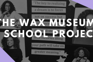 The Wax Museum: A School Project
