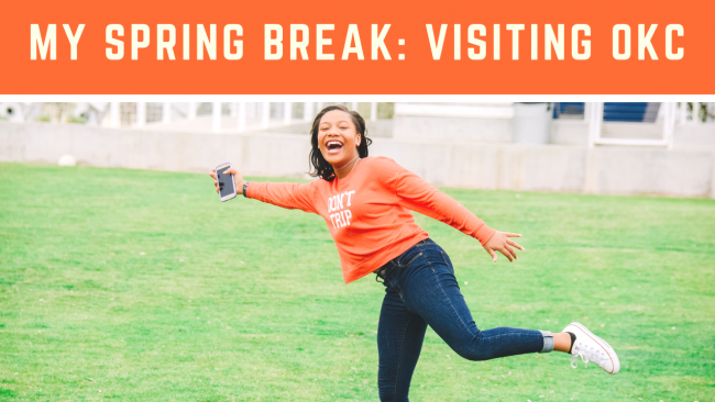 My Spring Break: Oklahoma City (Part 1)