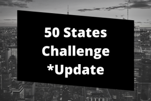50 States Challenge *Update