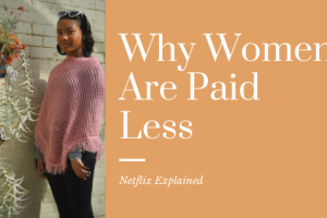 Why Women Are Paid Less (Netflix Series): My Takeaway