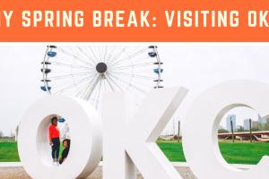 My Spring Break: Oklahoma City (Part 2)