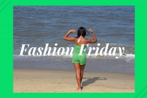Fashion Friday ~ July 19th