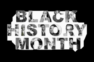 Black History Month: February 1st- 28th