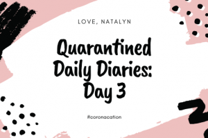 Quarantined Daily Diaries: Day 3