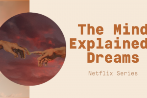 The Mind Explained: Dreams (Netflix): My Takeaway